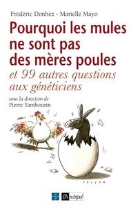 Pourquoi les mules ne sont pas des mères poules - Et 99 autres questions aux généticiens.pdf