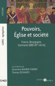Geneviève Bührer-Thierry - Pouvoirs, Eglise et société - France, Bourgogne, Germanie (888-XIIe siècle).