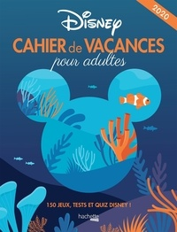 Hachette Pratique - Cahier de vacances pour adultes Disney - 150 jeux, tests et quiz Disney !.