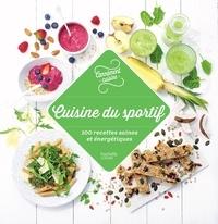 Cuisine du sportif - 100 recettes saines et énergétiques.pdf