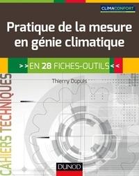Thierry Dupuis - Pratique de la mesure en génie climatique en 28 fiches-outils.