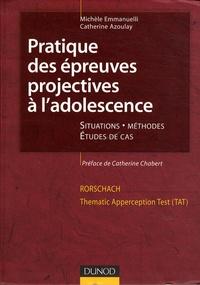 Michèle Emmanuelli et Catherine Azoulay - Pratique des épreuves projectives à l'adolescence.