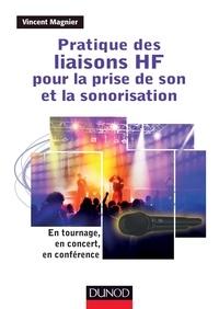 Vincent Magnier - Pratique des liaisons HF pour la prise de son et la sonorisation - En tournage, en concert, en conférence.
