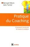 Bernard Hévin et Jane Turner - Pratique du Coaching - Comment construire et mener la relation.