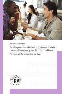 Massama-esso Tabati - Pratique du developpement des competences par la formation - Pratique de la formation au PAL.