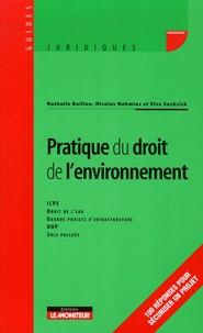 Nathalie Baillon et Nicolas Nahmias - Pratique du droit de l'environnement.