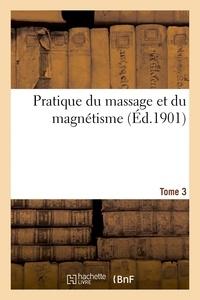 Hector Durville - Pratique du massage et du magnétisme Tome 3.