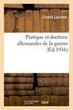 Ernest Lavisse et Charles Andler - Pratique et doctrine allemandes de la guerre.