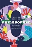 Hachette Pratique - Le grand cours de Philosophie - 52 semaines, 52 sujets, 150 philosophes.