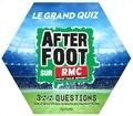 Hachette Pratique - Le grand quiz After Foot RMC.