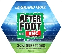 Hachette Pratique - Le grand quiz After Foot RMC.
