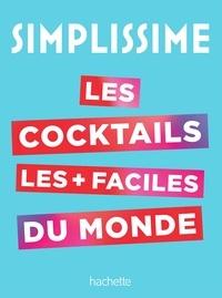 Hachette Pratique - Les cocktails les plus faciles du monde.