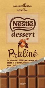 Hachette Pratique - Les meilleures recettes Nestlé Dessert Praliné.