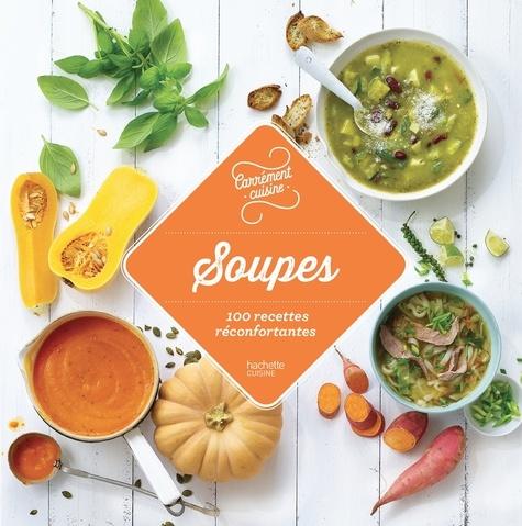 Hachette Pratique - Soupes - 100 recettes réconfortantes.
