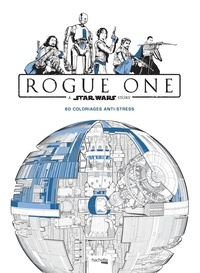 Coloriage Anti Stress Hachette.Star Wars Rogue One 60 Coloriages Anti Stress Hachette Pratique