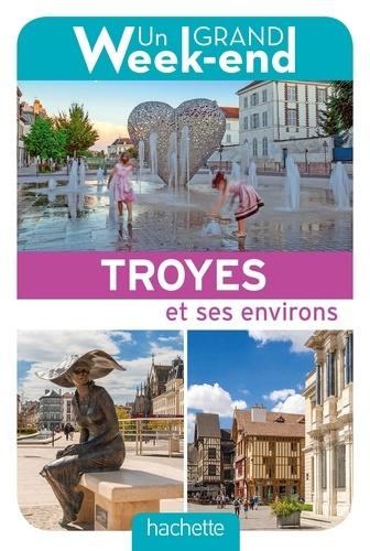Un grand week-end à Troyes Champagne métropole