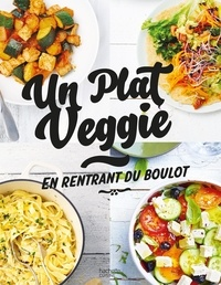 Hachette Pratique - Un plat veggie en rentrant du boulot.