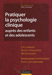 Silke Schauder - Pratiquer la psychologie clinique auprès des enfants et des adolescents.