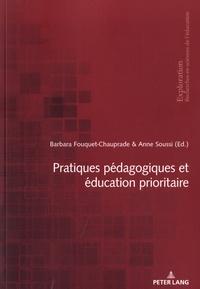 Barbara Fouquet-Chauprade et Anne Soussi - Pratiques pédagogiques et éducation prioritaire.