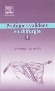Karem Slim - Pratiques validées en chirurgie - Tome 1.