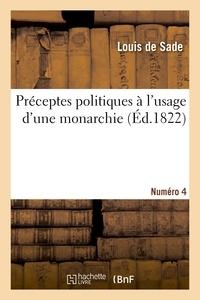 Louis Sade (de) - Préceptes politiques à l'usage d'une monarchie. Numéro 4.