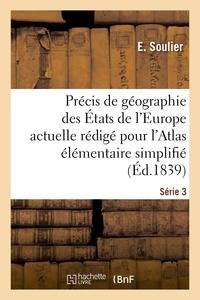 Soulier - Précis de géographie des États de l'Europe actuelle rédigé pour l'Atlas élémentaire simplifié.
