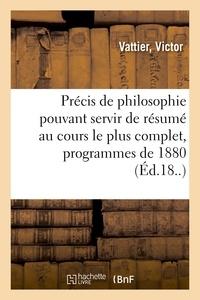 Vattier - Précis de philosophie pouvant servir de résumé au cours le plus complet, programmes de 1880.