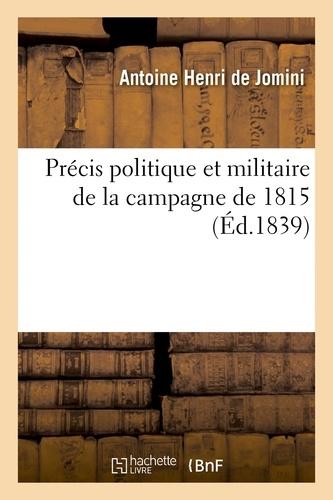 Hachette BNF - Précis politique et militaire de la campagne de 1815.