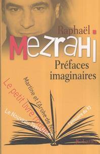Raphaël Mezrahi - Préfaces imaginaires.