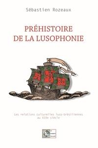 Sébastien Rozeaux - Préhistoire de la lusophonie - Les relations culturelles luso-brésiliennes au XIXe siècle.