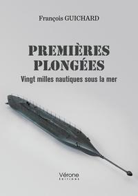 François Guichard - Premières plongées - Vingt milles nautiques sous la mer.