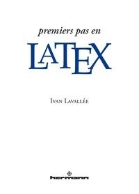 Ivan Lavallée - Premiers pas en LaTeX.
