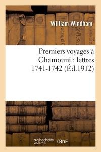Pierre Martel et William Windham - Premiers voyages à Chamouni : lettres,...1741-1742.
