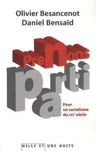 Olivier Besancenot et Daniel Bensaïd - Prenons parti - Pour un socialisme du XXIe siècle.