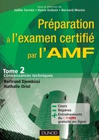 Nathalie Oriol et Joëlle Cernès - Préparation à l'examen certifié par l'AMF - Tome 2 : connaissances techniques.