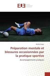 Michel Verger - Préparation mentale et blessures occasionnées par la pratique sportive - Accompagnements pratiques.