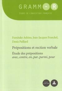 Fumitake Ashino et Jean-Jacques Franckel - Prépositions et rection verbale - Etude des prépositions avec, contre, en, par, parmi, pour.