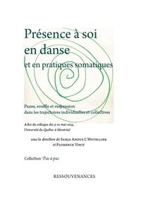 Sanja Andus L'Hotellier et Florence Vinit - Présence à soi en danse et en pratiques somatiques - Pause, souffle et suspension dans les trajectoires individuelles et collectives.
