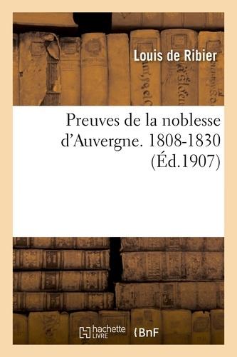 Louis Ribier (de) - Preuves de la noblesse d'Auvergne. 1808-1830.