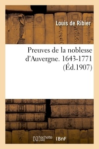Louis Ribier (de) - Preuves de la noblesse d'Auvergne. 1643-1771.