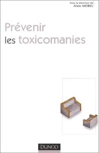 Alain Morel et Gérard Tonnelet - Prévenir les toxicomanies.