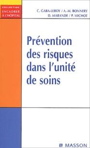 Chantal Gaba-Leroy et Anne-Marie Bonnery - Prévention des risques dans l'unité de soins.