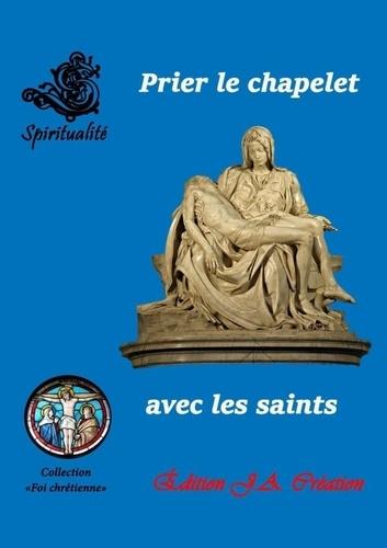 Collectif - Prier le chapelet avec les saints.