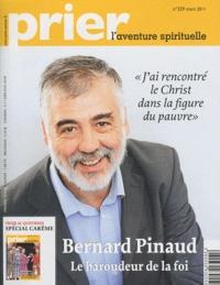 Christine Florence - Prier N° 329, mars 2011 : Bernard Pinaud, le baroudeur de la foi - Avec supplément.