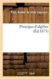 Paul Leprince - Principes d'algèbre.