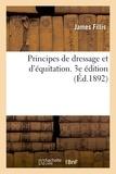 James Fillis - Principes de dressage et d'equitation. 3e edition.