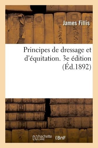 Principes de dressage et d'équitation. 3e édition