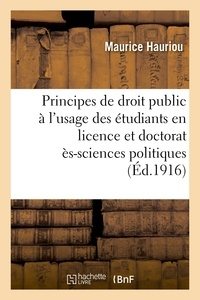 Maurice Hauriou - Principes de droit public à l'usage des étudiants en licence et doctorat ès-sciences politiques.
