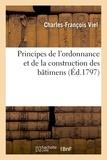 Charles-François Viel - Principes de l'ordonnance et de la construction des bâtimens.