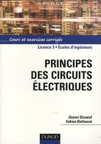 Daniel Dixneuf et Fabien Bellouvet - Principes des circuits électriques.